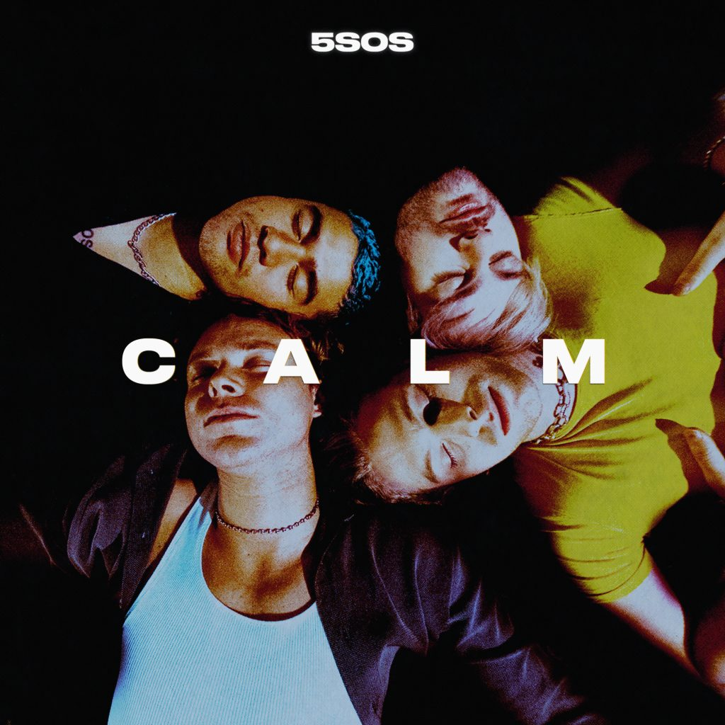 IT'S OUT IT'S OUT IT'S OUT IN AUSTRALIA #CALM #5SOS @5SOS lnk.to/5SOSCALM