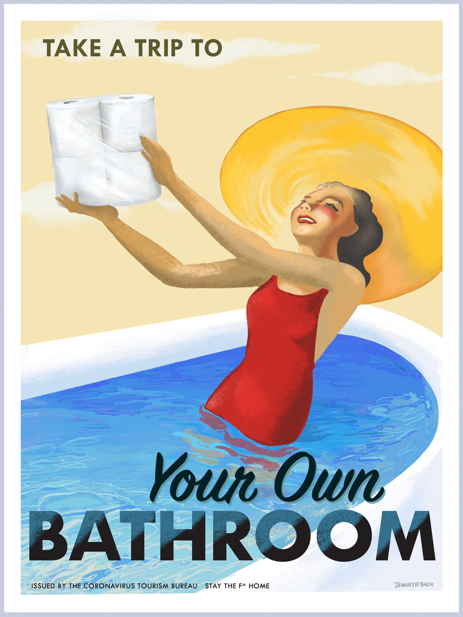 "Illustration that looks like a vintage travel poster. It says ""take a trip to your own bathroom"" with a picture of a woman in a red bathing suit in her bathtub, holding up some rolls of toilet paper."