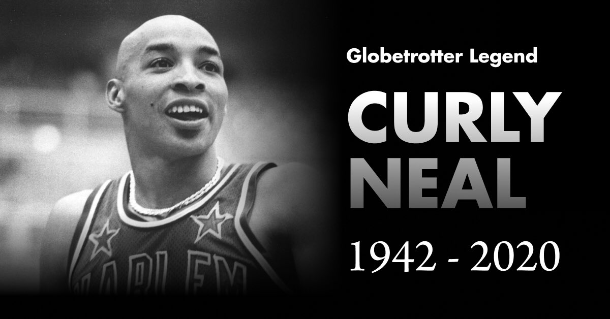 "Fred ""Curly"" Neal – the Harlem Globetrotters icon known worldwide for his trademark shaved head and charismatic smile – passed away this morning in his home outside of Houston at the age of 77."