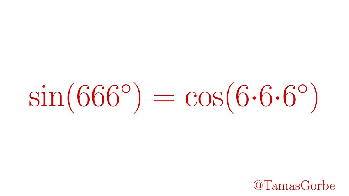 "Tamás Görbe ar Twitter: ""Devilish Math ???? sin(666°) = cos(6•6•6°) The exact  value is –1/2 times the golden ratio!… """
