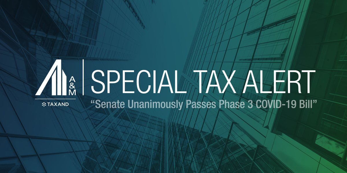 """Yesterday, the Senate passed the Phase 3 #COVID19 Bill, a.k.a the """"Final Bill."""" For insights on its #taxprovisions from our @AlvarezMarsal #Taxand team, read here: https://t.co/bWBSJw0EUx #USTax #TaxPolicy #TaxAdvisory"""