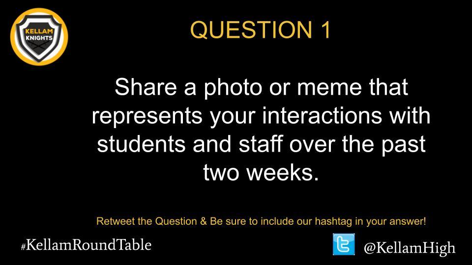 Alright everyone, here is question 1! #KellamRoundTable @KellamHigh