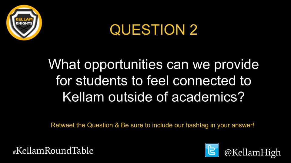 Ok everyone time for Question #2 #KellamRoundTable @KellamHigh