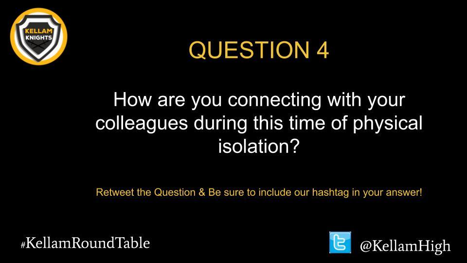 Question #4 #KellamRoundTable @KellamHigh