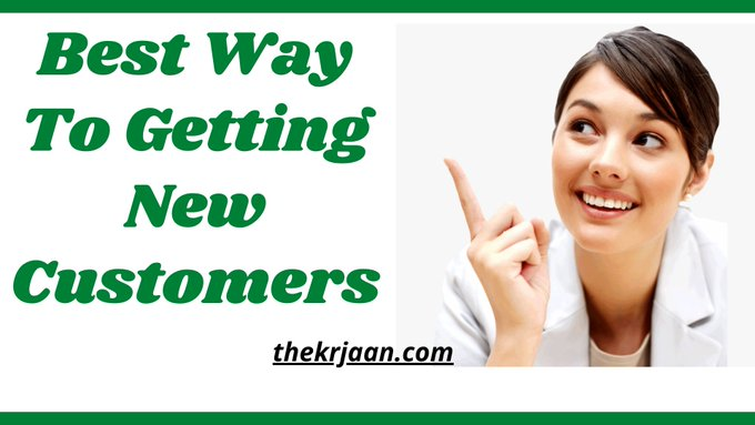 Best Way To Getting New Customers Your Business
