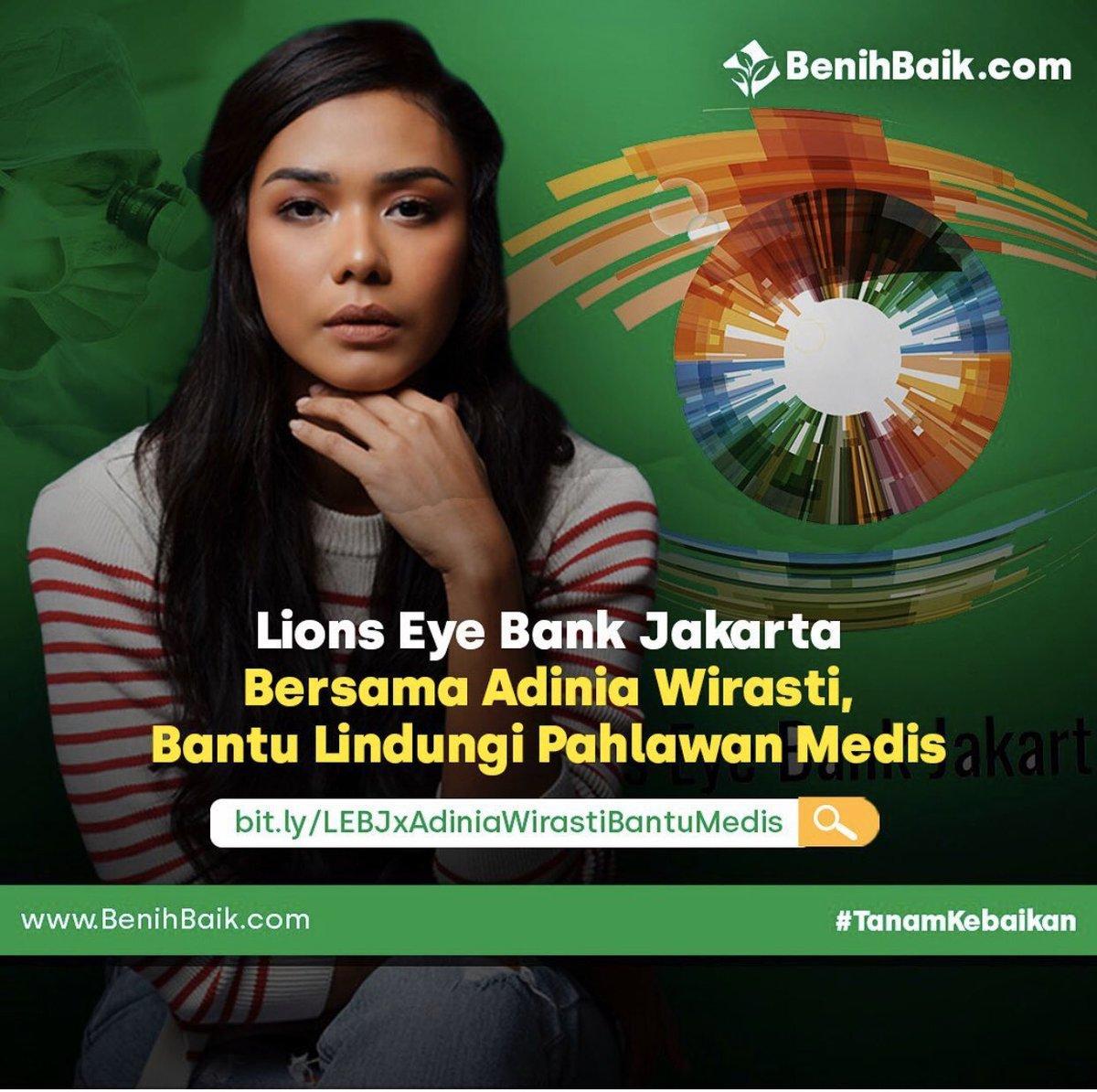 Lions Eye Bank Jakarta bersama @AdiniaWirasti   bersama sama mengadakan penggalangan dana untuk para Pahlawan Medis melalui @benihbaik ( http://www.benihbaik.com) .