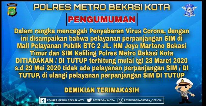 Layanan perpanjangan SIM di Satpas wilayah Metro Bekasi sementara ditutup dari tanggal 28 Maret 2020 s/d 29 Mei 2020.
