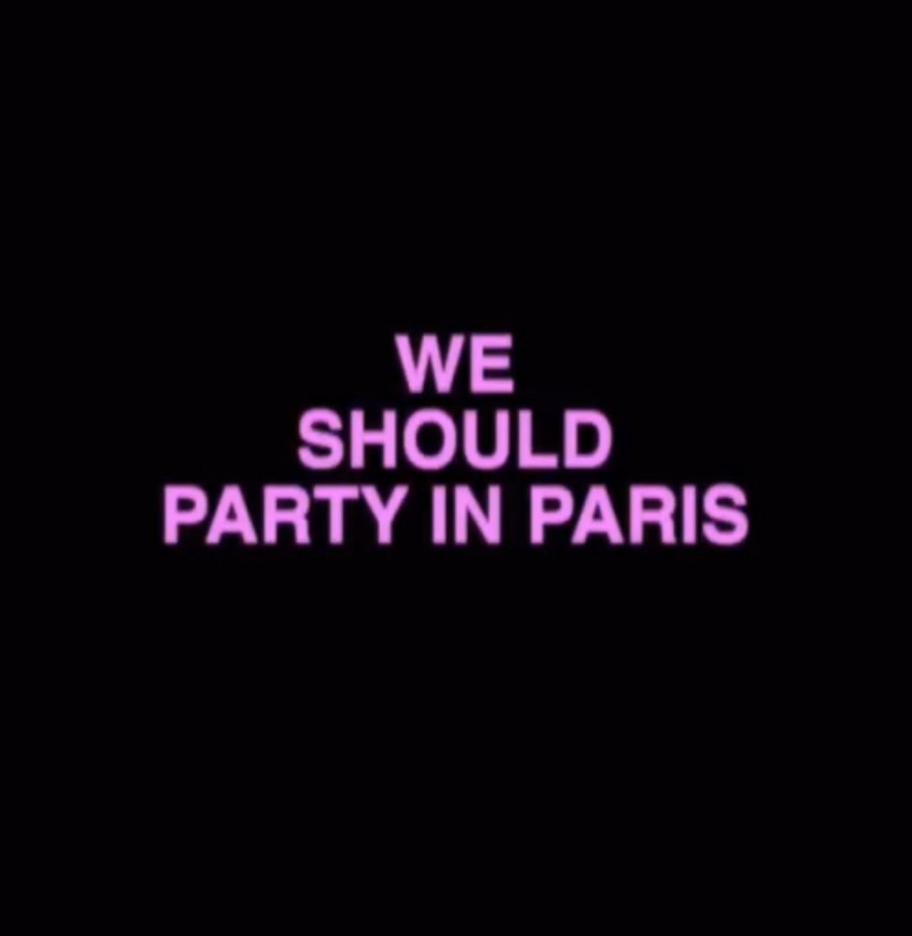 WE SHOULD PARTY IN PARIS A short film available to view at THEMONDAYPROGRAM.com