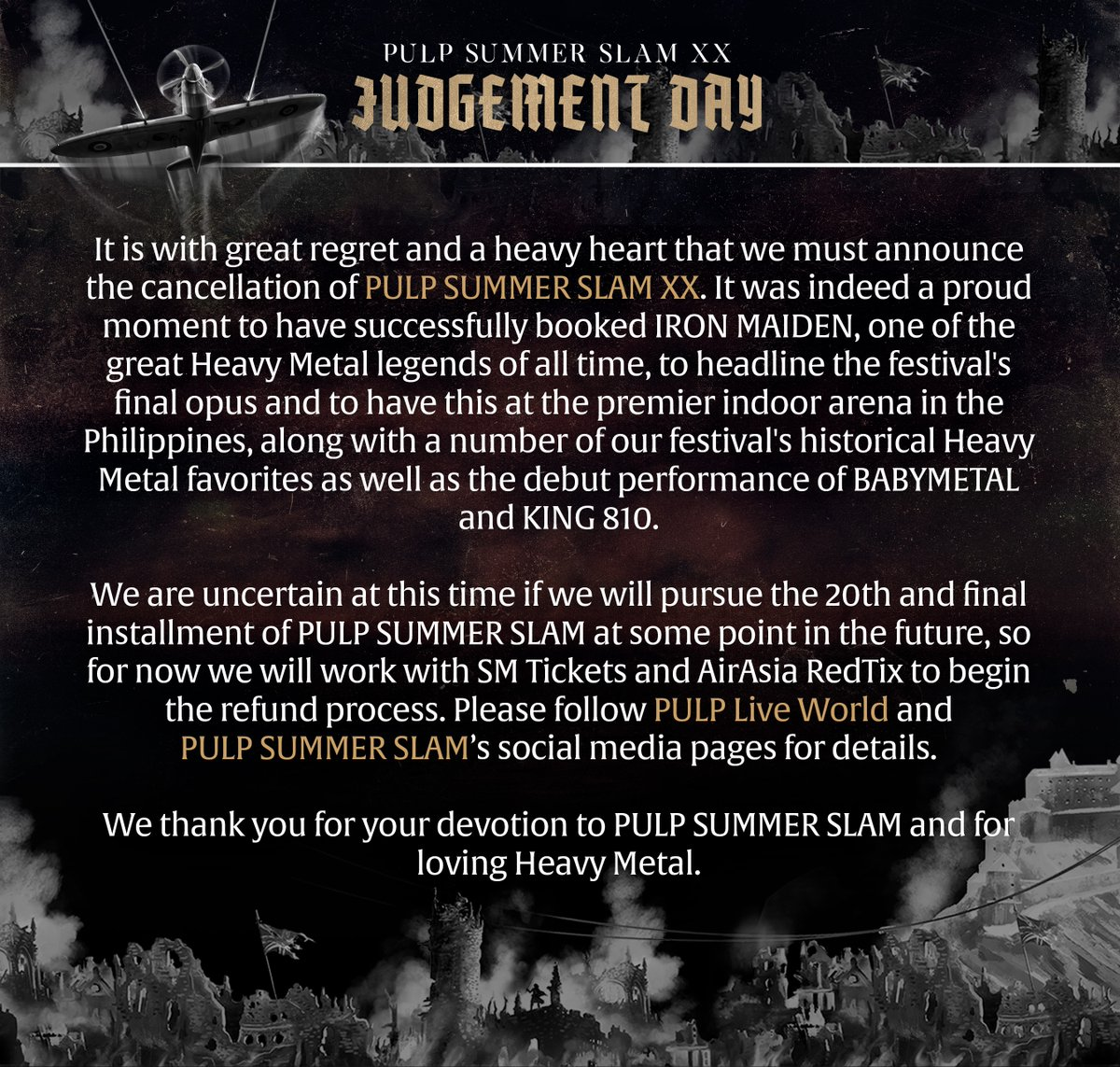 Manila Pulp Summer Slam Festival which Iron Maiden were due to headline on May 16th has been cancelled due to Coronavirus. We are sorry that we won't get to see our fans in the Philippines on what would have been our first-ever visit there. We do hope to get there one day.