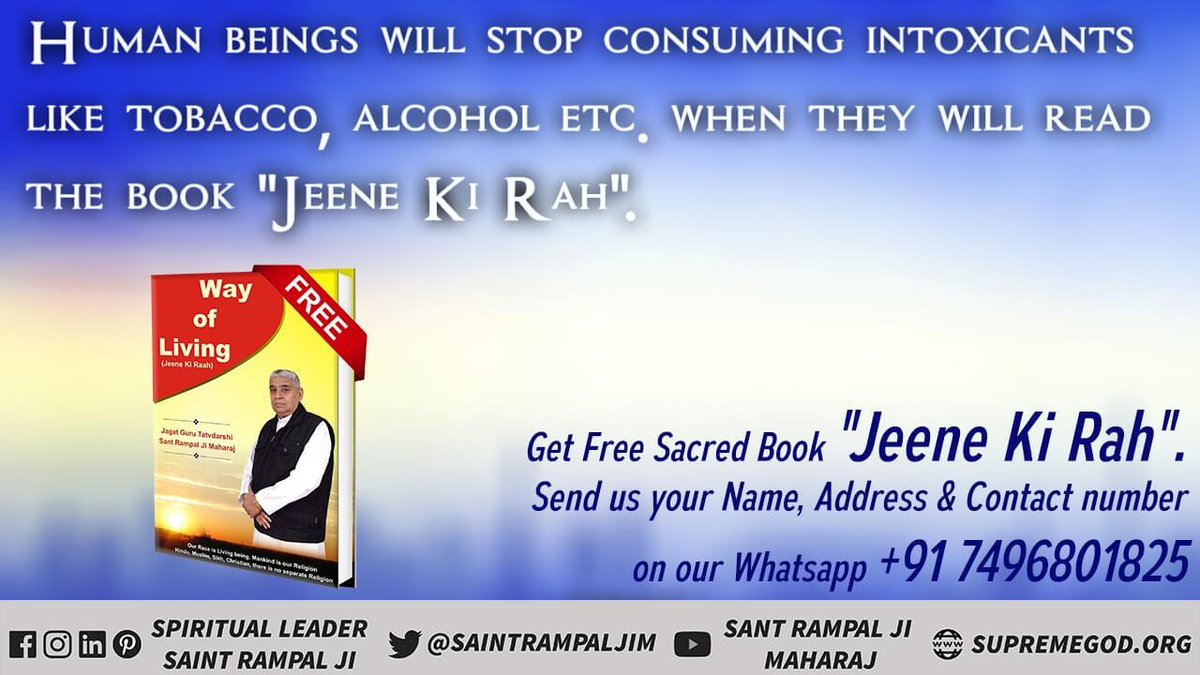 #GodMorningSaturday Human beings will stop consuming intoxicants like tobacco, alcohol, etc. When they will read the book Jeene Ki Rah. <br>http://pic.twitter.com/uiBk5NKBU3