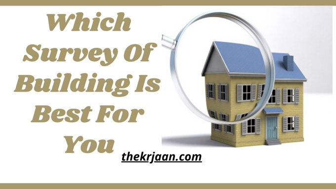Building Survey Which Survey Of Building Is Best For You