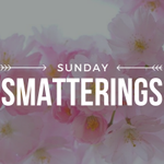 Image for the Tweet beginning: Sunday Smatterings