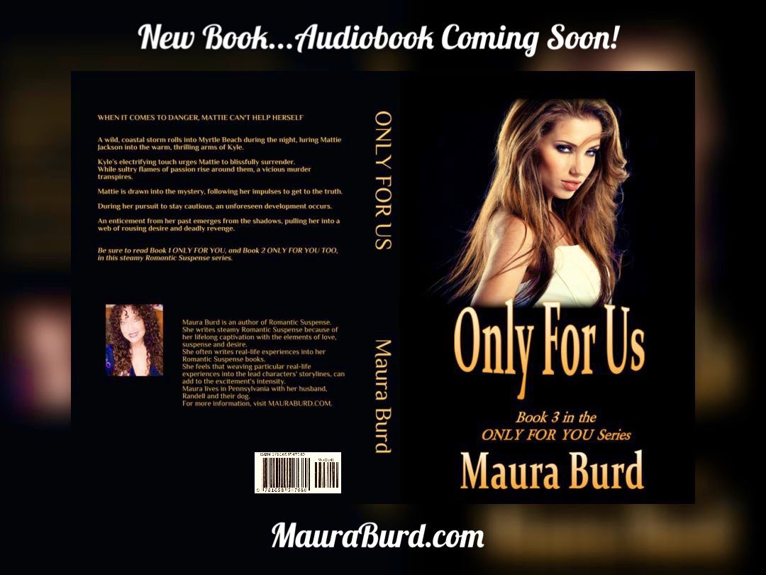 ONLY FOR US⚡️Book 3 Mattie is enticed into a stormy web of rousing desire & deadly revenge. When it comes to danger,Mattie can't help herself. Book 1➡️adbl.co/2Z9mjur Book 2➡️adbl.co/2kckPMM Book 3➡️amzn.to/32v MauraBurd.com #RomanticSuspense