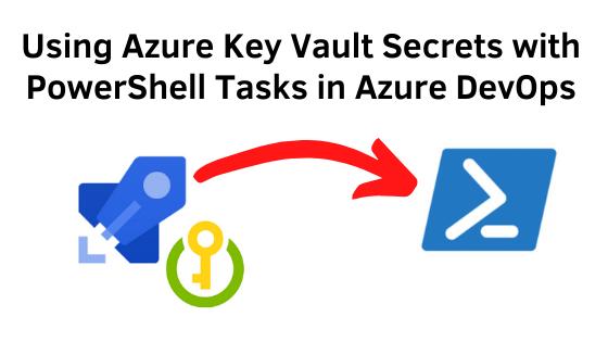 New Blog post: Using Azure Key Vault Secrets with PowerShell Tasks in Azure DevOps https://bit.ly/3dzoRpo #Azure #PowerShell #devops