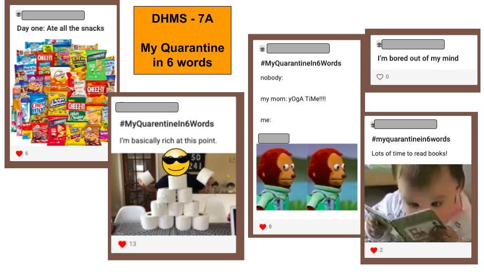 RT <a target='_blank' href='http://twitter.com/pattytuttle7'>@pattytuttle7</a>: More 6-word quarantine stories from my 7th graders <a target='_blank' href='http://twitter.com/DHMiddleAPS'>@DHMiddleAPS</a> <a target='_blank' href='http://twitter.com/dhms_ptsa'>@dhms_ptsa</a> <a target='_blank' href='https://t.co/nTU6MTmwqS'>https://t.co/nTU6MTmwqS</a>