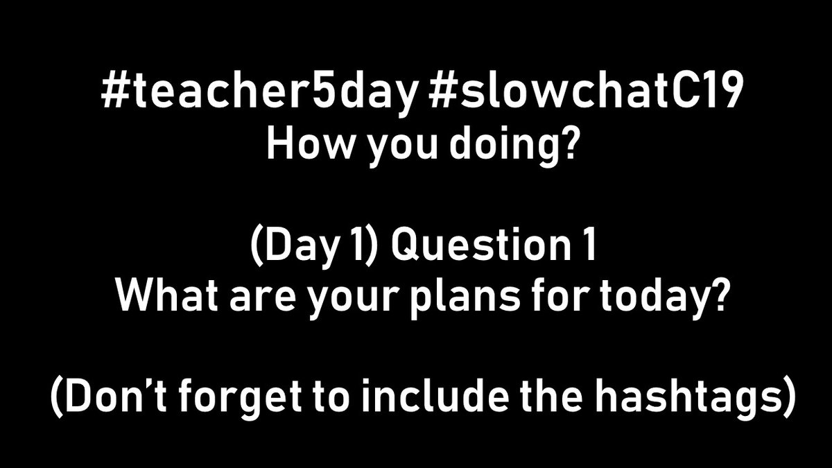Week 2 Q1 #teacher5aday #Slowchatc19