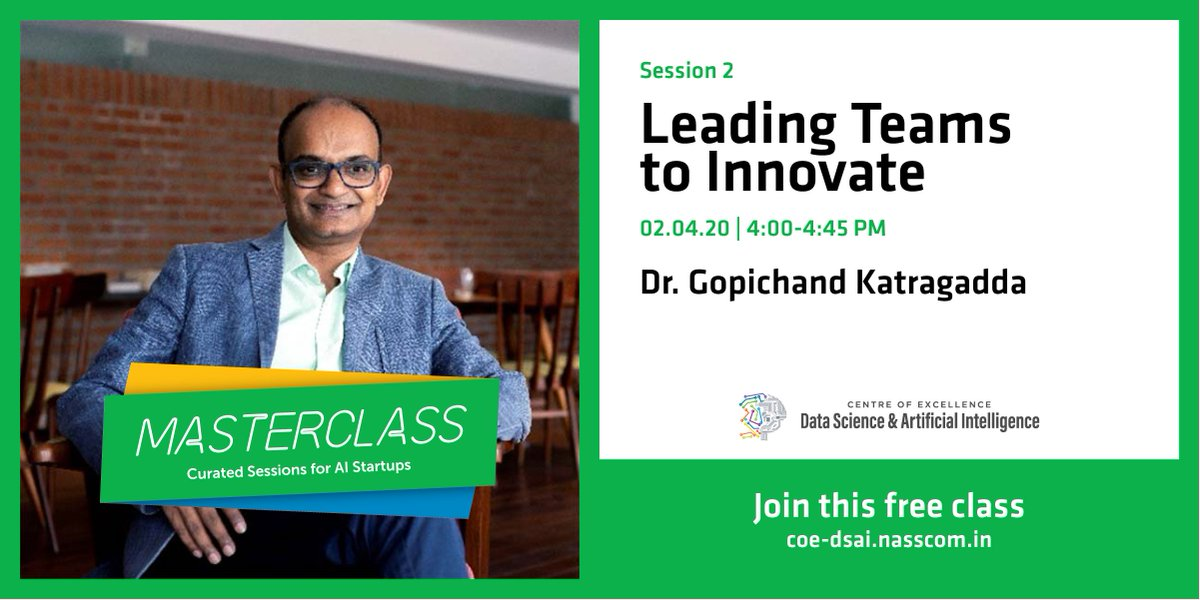"""NASSCOM DSAI is excited to announce the next #Masterclass #Series on """"#Leading #Teams to #Innovate"""" on April 2nd, 2020. Dr. @Gkatragadda will share his perspective on #innovation as part of a company's #culture and #team #dynamics.  Register - https://bit.ly/3atucwFpic.twitter.com/EtEqqceeua"""