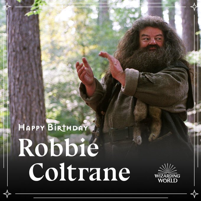 To the man who portrayed the loveable Hogwarts groundkeeper - Happy Birthday Robbie Coltrane!