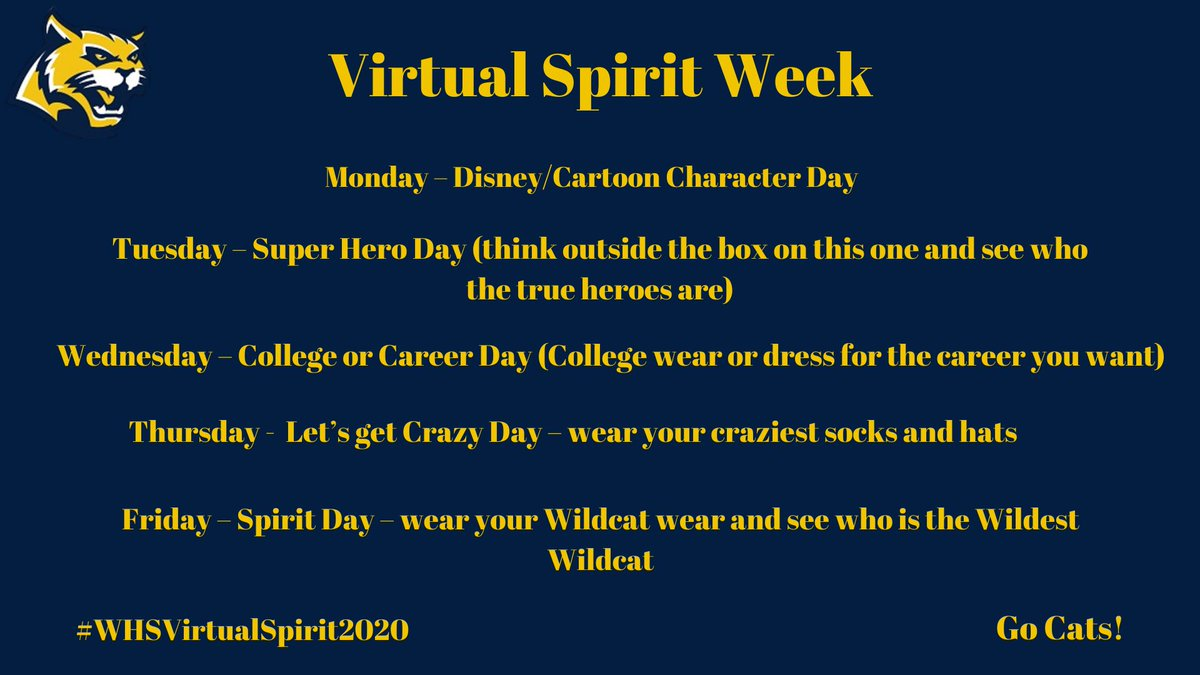 Virtual Spirit Week! Wildcats show your school spirit and share with us! Go Cats! Use the #whsvirtualspiritweek2020
