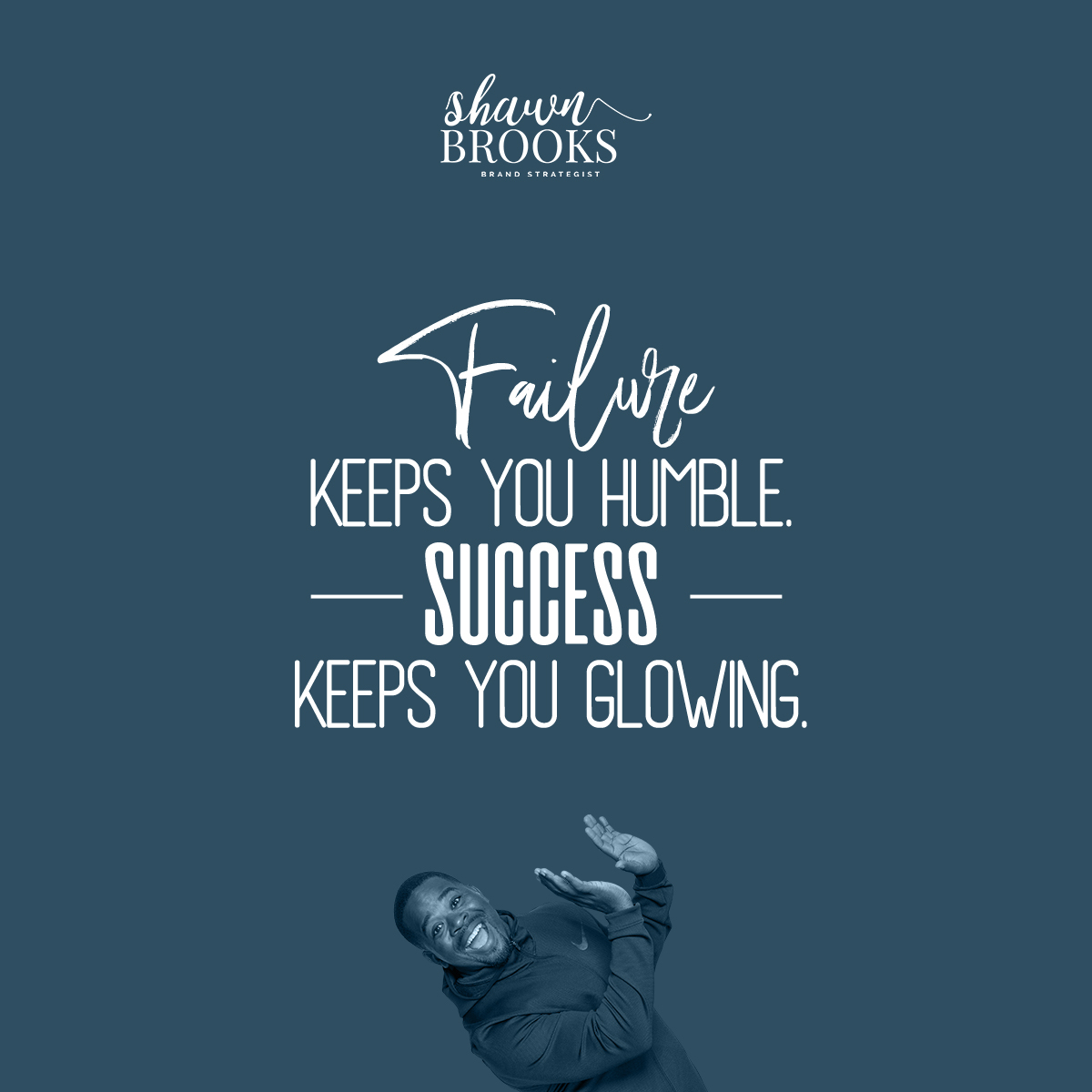 Failure keeps you humble.  Success keeps you glowing. . . .  #motivation #entrepreneur #business #inspiration #goals #love #lifestyle #entrepreneurship #quotes #quote #instagood #fitness #hustle #quoteoftheday