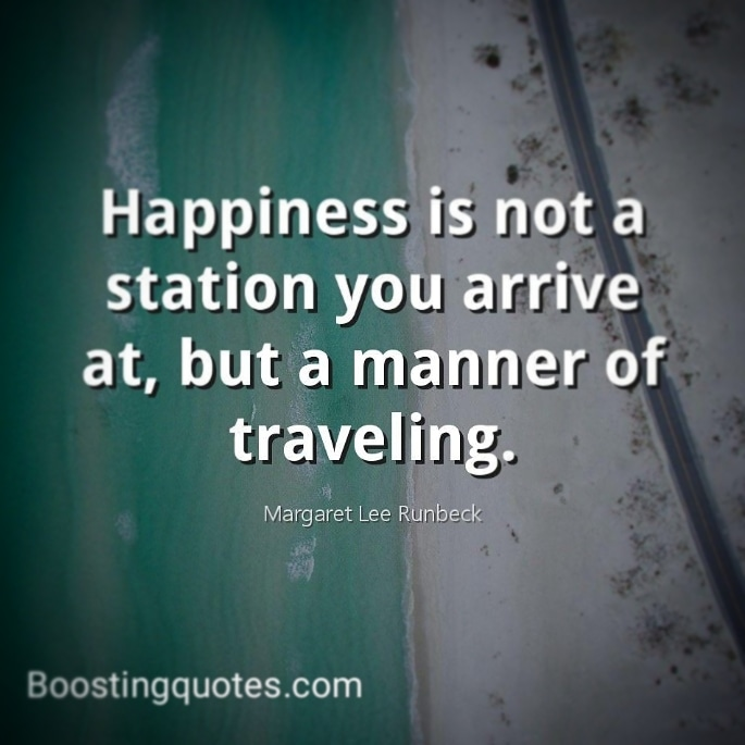 """Happiness is not a station you arrive at, but a manner of traveling."" ( Margaret Lee Runbeck) #quotes BoostingQuotes #dailyquote #motivationquote #motivatedyou #motivationalquotes #inspiration #inspirationalquotes #inspireyou pic.twitter.com/8EH1xPbzeW"