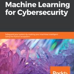 Image for the Tweet beginning: Hands-On #MachineLearning for #Cybersecurity. #BigData