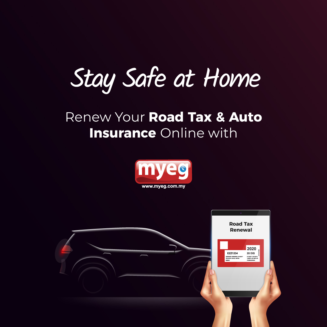 Friends Of Myeg On Twitter Keep Yourself Safe By Staying At Home Just Renew Your Road Tax And Auto Insurance Via Https T Co Nggesqeegh