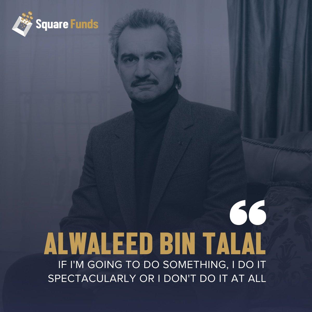 A fantastic quote by an inspiring figure. #SquareFunds #Bahrain #SaudiArabia #AlwaleedBinTalal https://t.co/HWtMUQlJYt