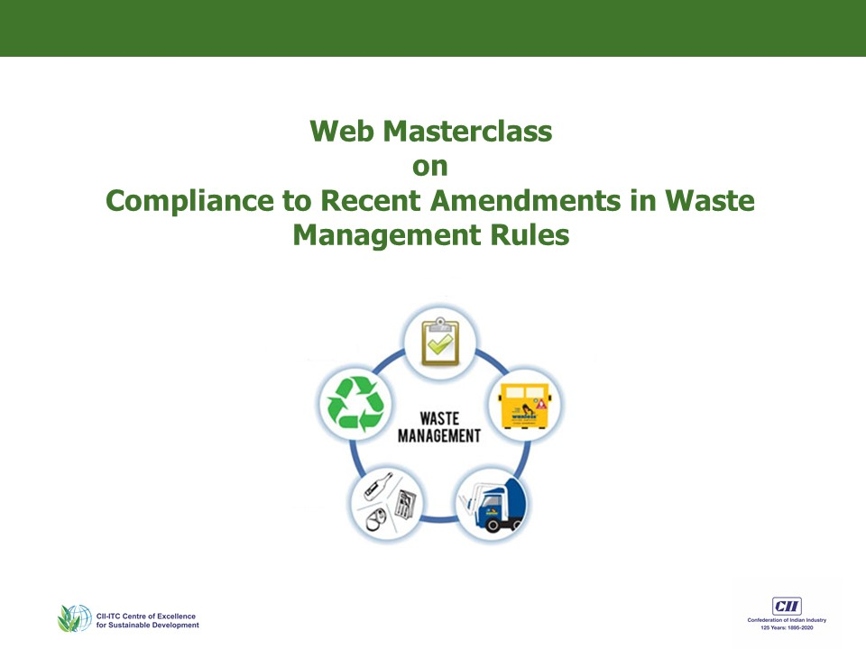 "@ciicesd s Web Masterclass on CII certified Training on ""Compliance to Recent Amendments in Waste Management Rules   9-10 #April  2020 10 AM- 11:30 AM  Integrated #WasteManagement  Plan will b taken up 2 achieve 0 Waste 2 Landfill #ZWL   Rs 4000 + 18% GST  divya.aggarwal@cii .in"