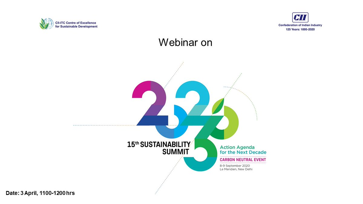 @ciicesd s free #webinar  on the 15th #Sustainability  Summit!  3 Apr 2020 11 AM-12PM   https://zoom.us/webinar/register/WN_HbCq7F8jQ_2NacbFGClmCg  …  Designed 4 #Corporates  #Institutions  #Government  depts #Embassies  #Bilateral  agencies it shall discuss d current theme & sub themes participation fee & registration