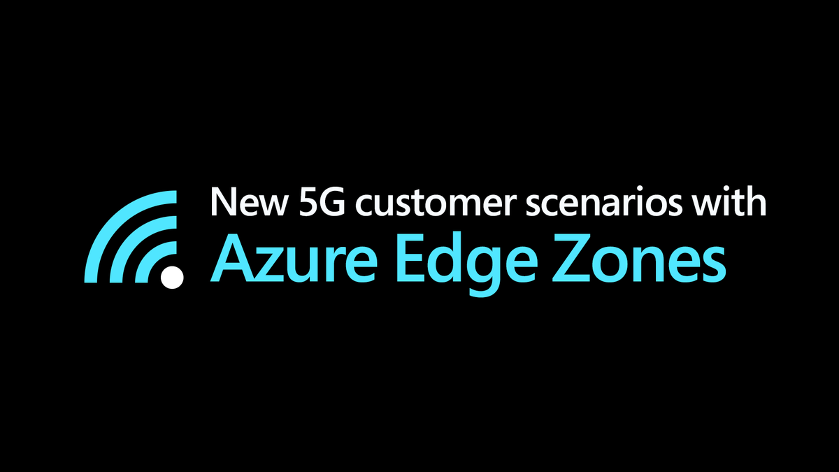 """Blue connectivity signal next to blue and white text that reads """"New 5G customer scenarios with Azure Edge Zones."""" on black background."""