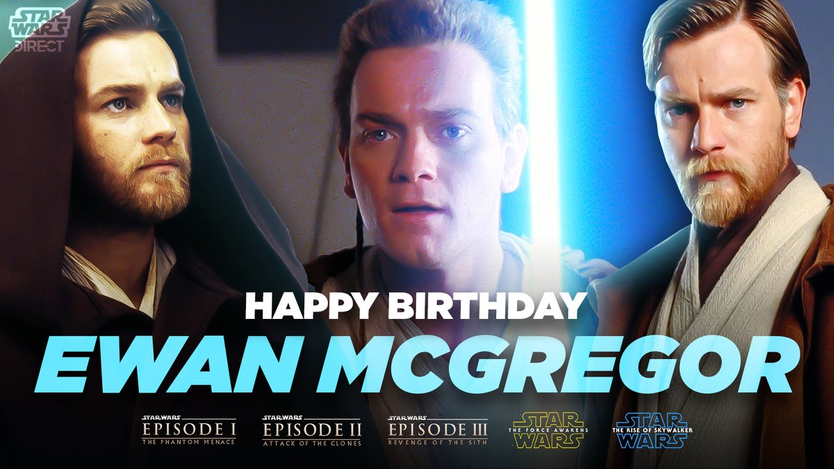 Star Wars Direct On Twitter Hello There Today We Wish A Very Happy Birthday To Jedi Master Obi Wan Kenobi Actor Ewan Mcgregor As He Turns 49 Years Old More Starwars Images Https T Co 4is8ohysjr