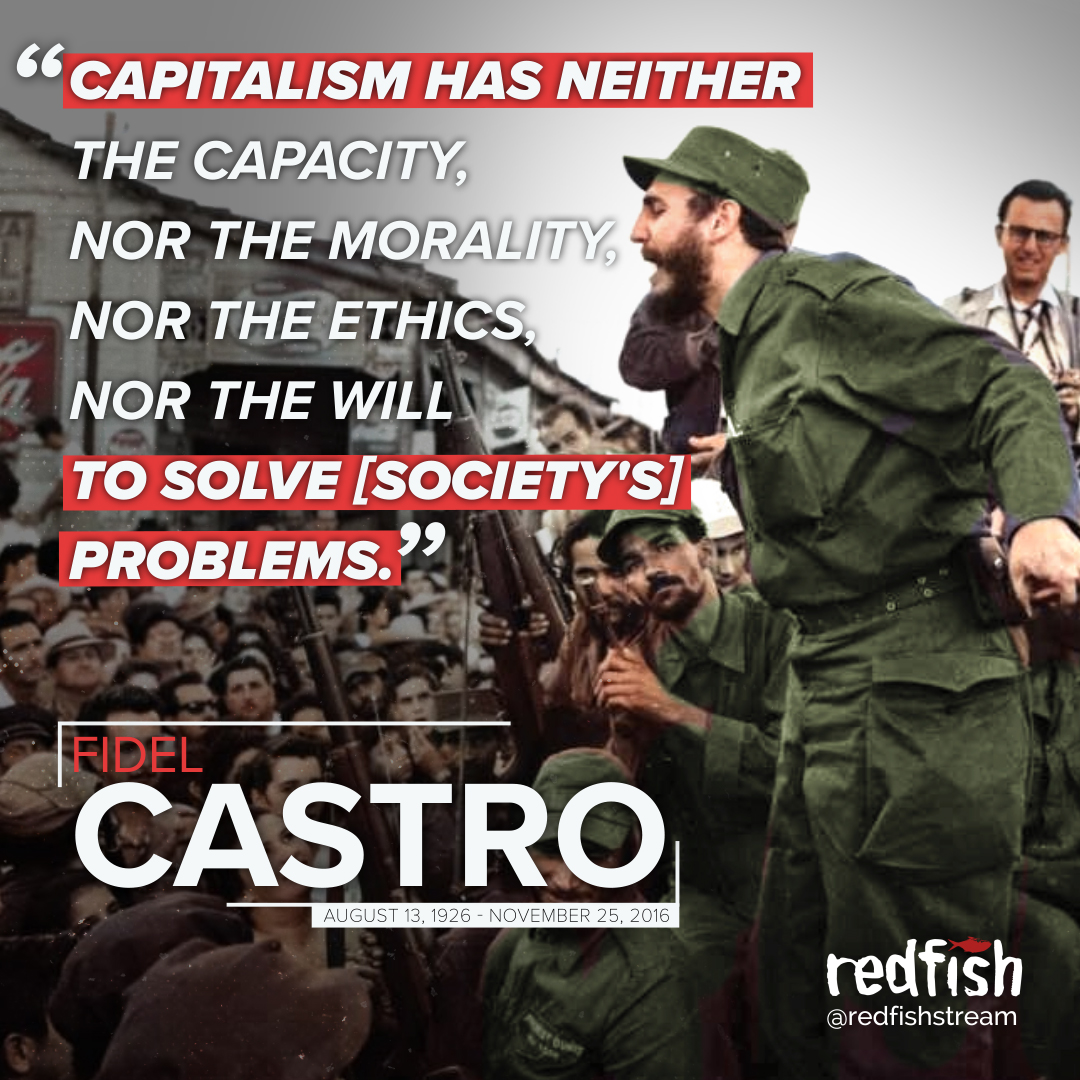 A reminder by Fidel Castro.  It is really impressive what a filthy system capitalism is, that cant guarantee its own people employment, nor health, nor adequate education.  Capitalism has become an abysmal obstacle to the progress of humanity.
