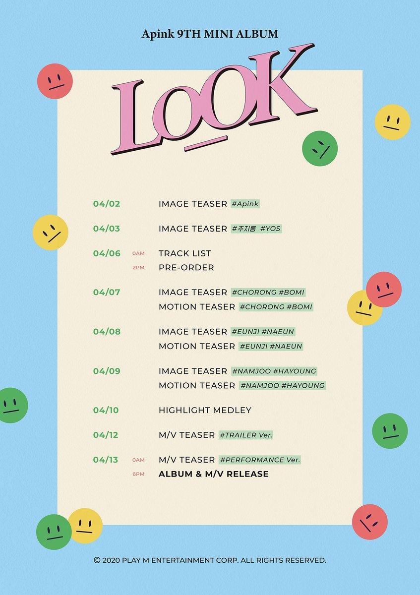 Apink 9th Mini Album  [LOOK]  COMEBACK SCHEDULE   04/02 _03 Image Teaser  04/06 Track List/Pre-Order       Image/Motion Teaser  04/07 Chorong_Bomi 04/08 Eunji_Naeun 04/09 Namjoo_Hayoung  04/10 Highlight Medley  04/12 #Trailer Ver. 04/13  #Performance Ver.  6PM Album & MV Releasepic.twitter.com/0z7cpuOuwr