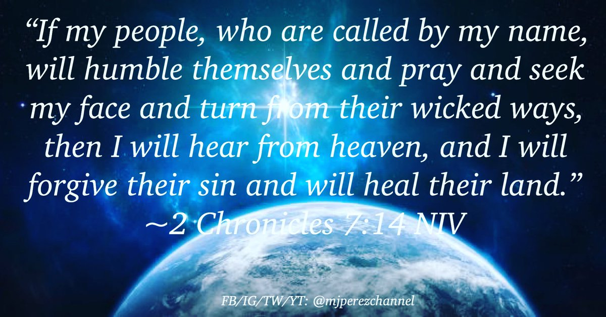 """""""If my #people, who are called by my name, will #humble themselves & #pray & #seek my face & turn from their #wicked ways, then I will hear from #heaven & I will #forgive their #sin & will #heal their #land."""" 2 #chronicles  7:14 #NIVpic.twitter.com/l5gy56JWRQ"""
