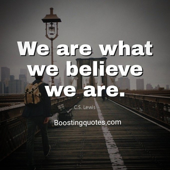"""We are what we believe we are."" ( C.S. Lewis) #quotes BoostingQuotes #motivationquote #motivatedyou #motivationalquotes #dailyquote #inspiration #inspirationalquotes #inspireyou pic.twitter.com/QKt3ruMa0a"