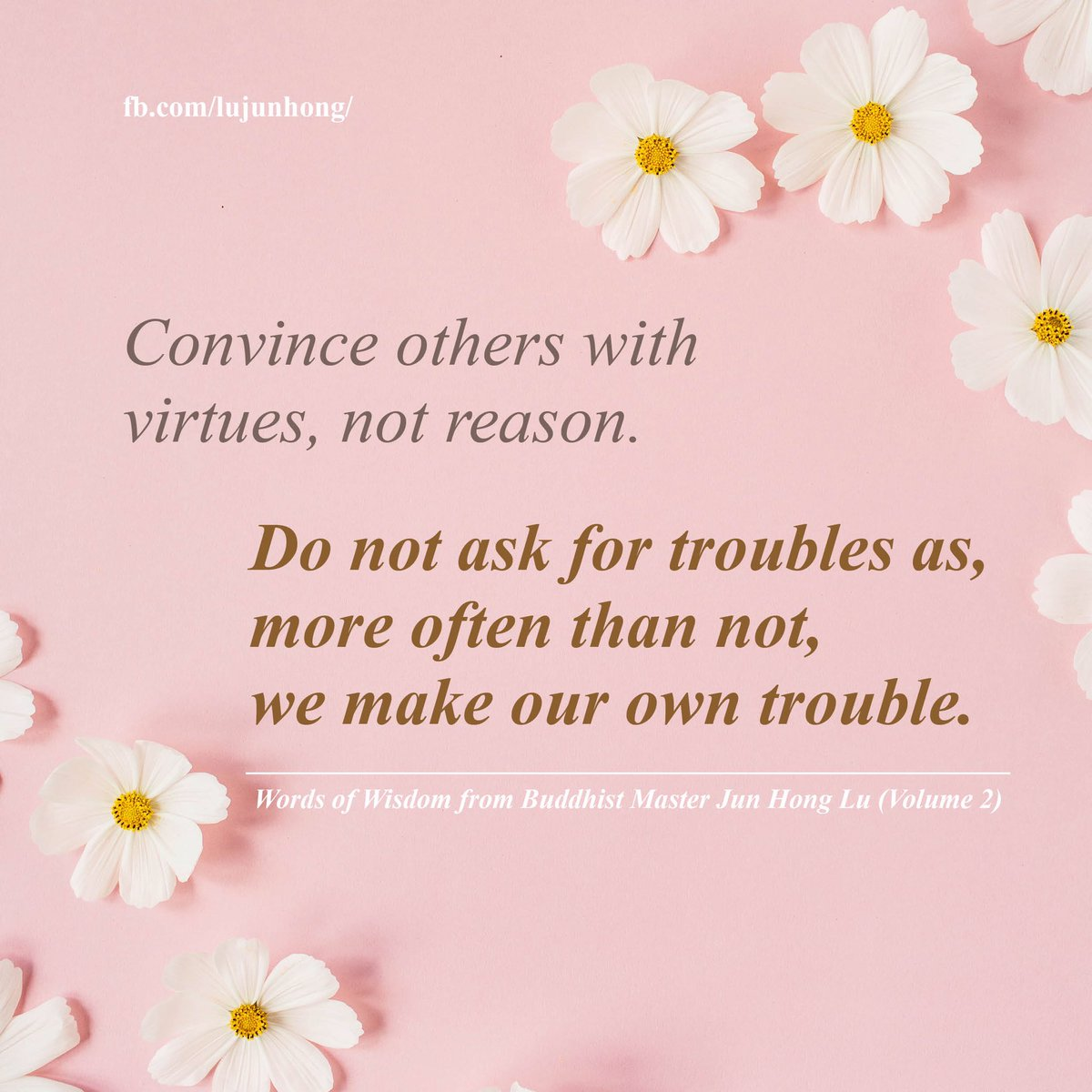 Convince others with virtues, not reason.  Do not ask for troubles as,  more often than not,  we make our own trouble.  #junhonglu #lujunhong #buddhism #masterlu #dharma #dailyquote #wordsofwisdom #quotes #quotestoliveby #quoteoftheday #quote #motivationalquotes #wisdompic.twitter.com/AxWKO5JeuO