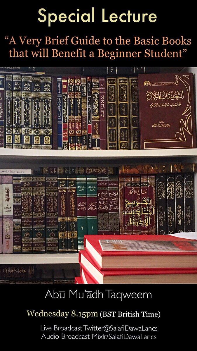"📣 Special: ""BUILDING YOUR LIBRARY""  🕰 TONIGHT 8.15pm BST  👤 @AbuMuadhTaqweem   🎥 VIDEO LIVE here @SalafiDawaLancs  📻 AUDIO:   📚 Tonight: Examining Kitāb at-Tawhīd, al-'aqīdatul Wāsitiyyah, at-Tahāwiyyah....& more (5-8 explanations & versions of each)"