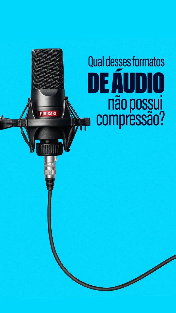(1/3) Qual desses formatos de áudio não possui compressão:  WAV X MP3? Vote na enquete no próximo tweet!  A resposta sai amanhã!