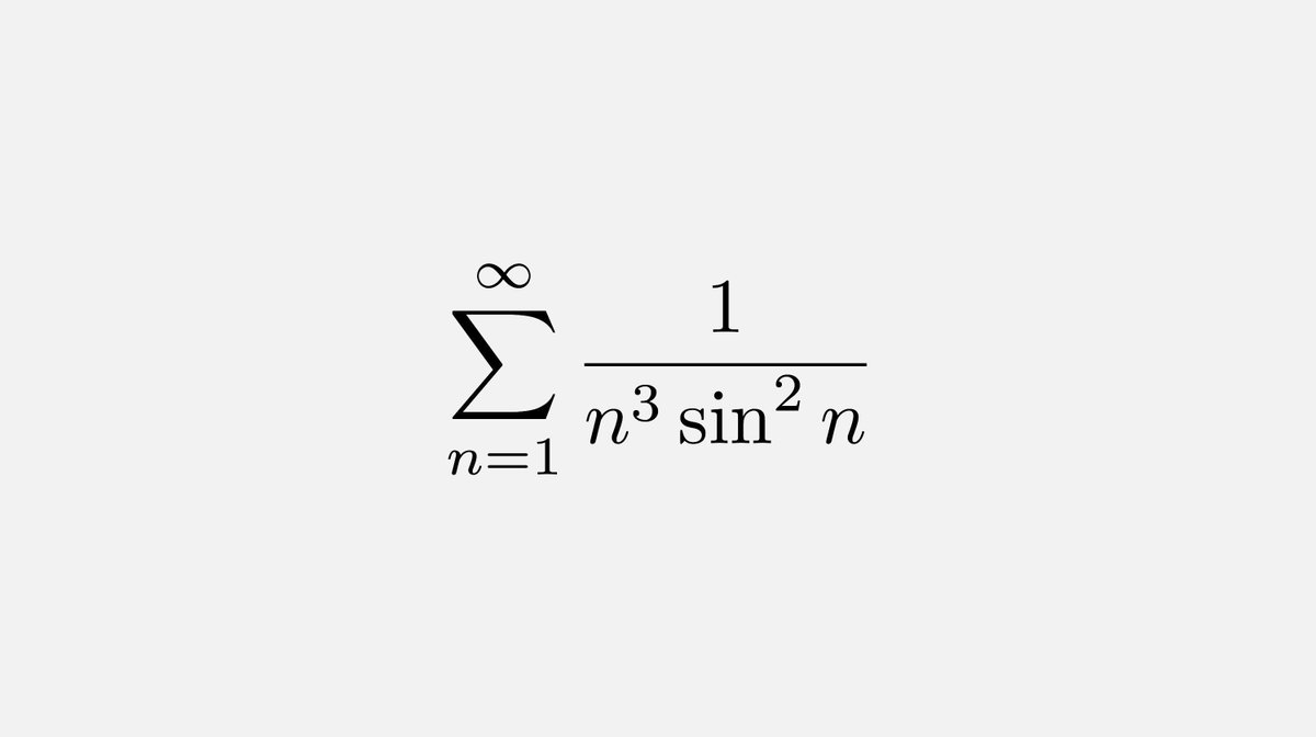 The convergence of the following series is still an open problem in Mathematics https://t.co/XkrTDcMWKP
