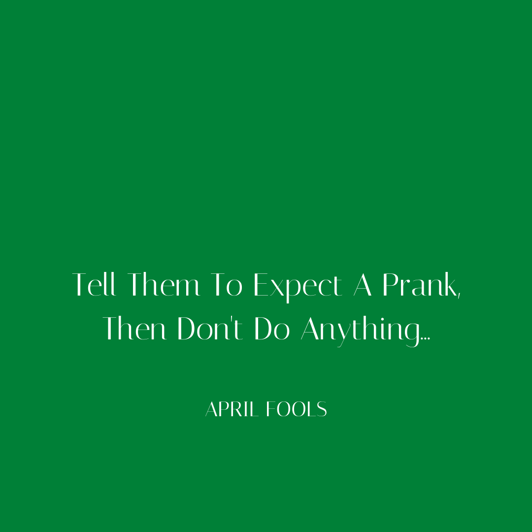 Tell them to expect a prank, then don't do anything...Happy and/or be safe out there #AprilFools #FindYourBliss #SmartHealthyRemedies #smarthealthyremedies #wordstoinspire #lessonsoflife #wordsofaffirmation #wordsforthought #wordsoftruth #wisewordsofthedaypic.twitter.com/UbODdnBuxj