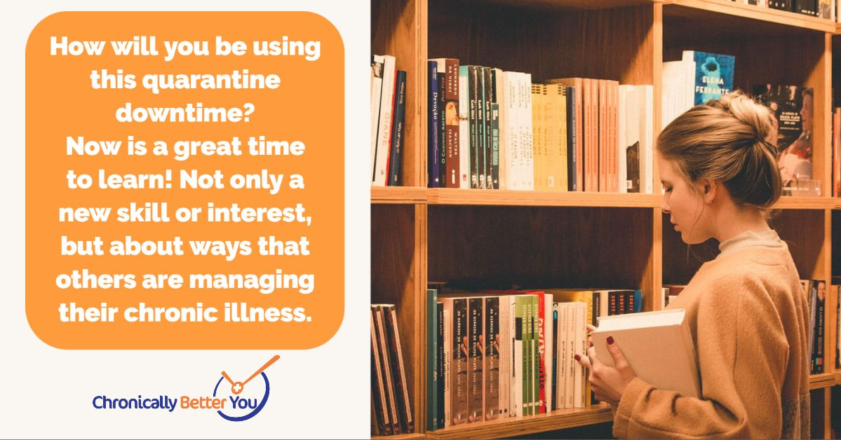 We all have some extra downtime during this #quarantine  period. This is a great time to learn ways to not only #improve  your life with new #skills  but also #learn  better ways you can potentially manage your #chronicillness .