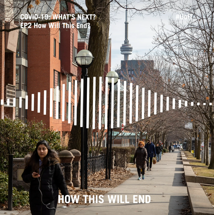On episode two of #UofT's #COVID19 podcast hosted by Vivek Goel: How will this end?  #UofTCOVIDResearch https://uoft.me/EP2 pic.twitter.com/QJEZg0zXeH