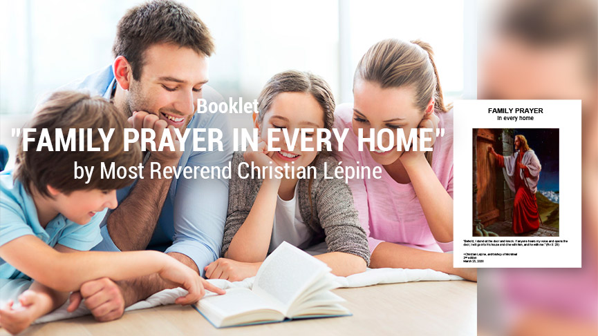 Archbishop Christian Lépine releases new publication. The Catholic Church in Montreal is proud to launch a new publication by Archbishop Christian Lépine. Download the booklet here :  #montreal #COVIDー19 #booklet #Prayers #Catholic #family #home