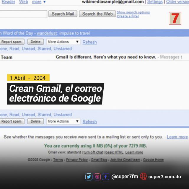 #UnDíaComoHoy , 1 de abril de 2004, Fue creado Gmail el correo electrónico de Google por Paul Buchheit en Nueva York en los Estados Unidos. | #Super7FM  107.7 FM  . . #Gmail  #CorreoElectrónico  #Google  #Mail  #NewYork  #EEUU
