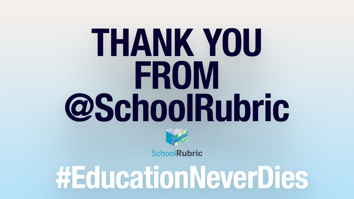 Thank you from @schoolrubric #EducationNeverDies