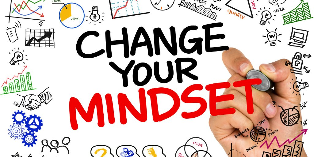 Your life is only as good as your mindset