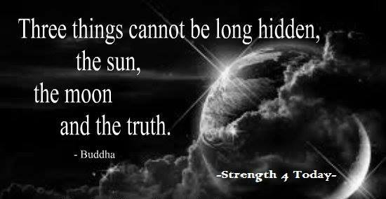 Strength For Today On Twitter Three Things Cannot Be Long Hidden The Sun The Moon And The Truth Buddha Cantbehidden Sun Moon Truth Alwayscomesout Strengthfor2day Https T Co Uoixex0gc4