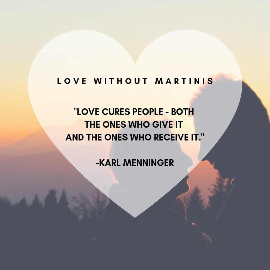 """Love cures people – both the ones who give it and the ones who receive it."" -Karl Menninger #love #cure #recovery #givelove #lovewithoutmartinis #wedorecover #recoveryispossible #keepstrong #positivitypic.twitter.com/mf24Cc8v5d"