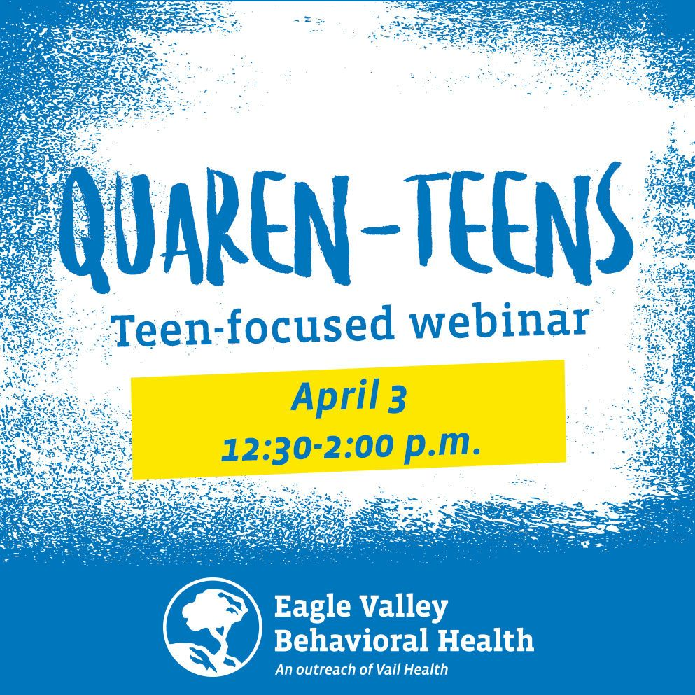 Eagle Valley Behavioral Health presents Quaran-Teens on Friday, April 3, 12:30-2:00 pm on Zoom. This webinar will focus on teens supporting teens. Zoom Meeting https://buff.ly/345p4fu  Meeting ID: 442 367 2744 Dial: 301-715-8592pic.twitter.com/xk5mU50fPQ